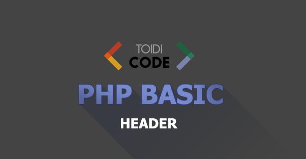 Bài 21: Hàm header trong PHP