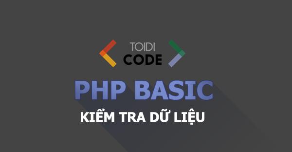 Bài 19: Các hàm kiểm tra dữ liệu trong PHP