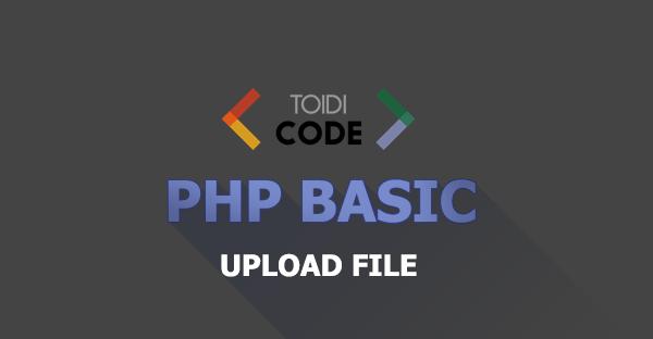 Bài 18: Upload file trong PHP