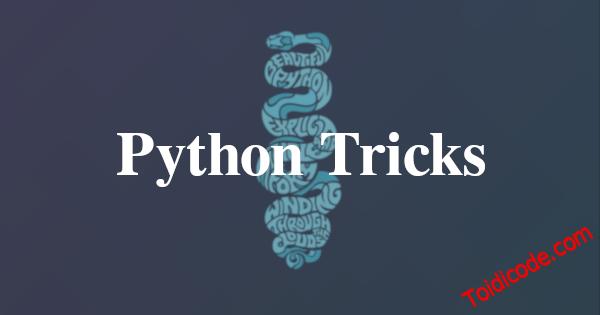 Tổng hợp một số thủ thuật giúp làm việc hiệu quả trong python
