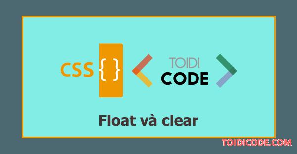 Bài 9: Thuộc tính float và clear trong CSS