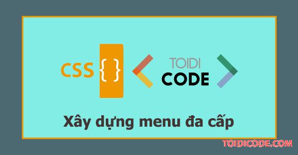 Bài 11: Thực hành xây dựng menu đa cấp