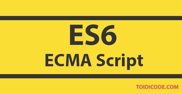 Giải quyết vấn đề nhanh gọn với ES6.