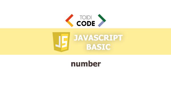 Bài 26: Số và các hàm xử lý số trong javascript