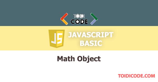Bài 27: Đối tượng Math trong Javascript