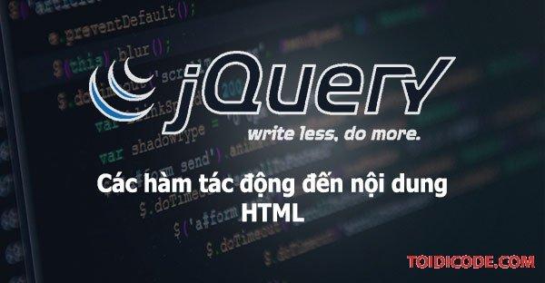 Bài 4: Các hàm tác động vào nội dung của thẻ HTML trong Jquery