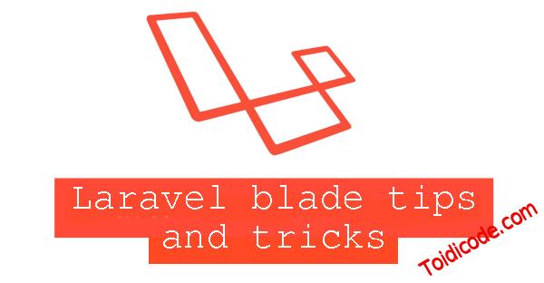 Bài 27: Bảy directives hữu dụng trong blade template có thể bạn chưa biết?