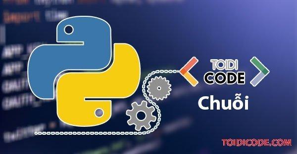 Bài 17: Các hàm xử lý chuỗi trong Python