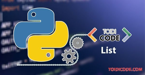 Bài 18: Các hàm xử lý list trong Python