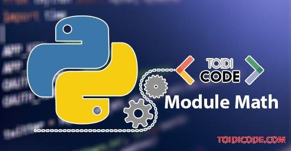 Bài 19: Xử lý số học với module math trong Python