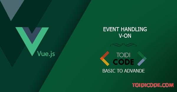 Bài 8: Event handling trong Vue.js