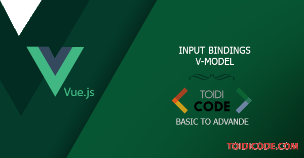 Bài 9: Form input binding trong Vue.js
