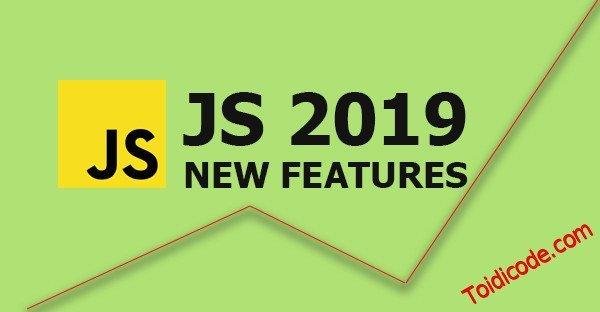 Những tính năng mới trong ES10 (ECMAScript 2019)