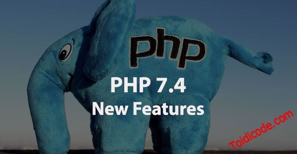 Những tính năng mới trong PHP 7.4