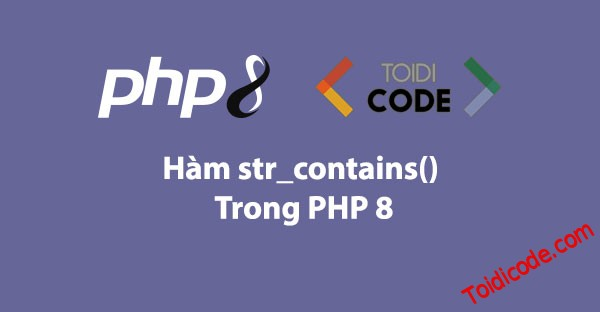 Hàm str_contains trong PHP 8