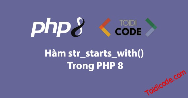 Hàm str_starts_with trong PHP 8