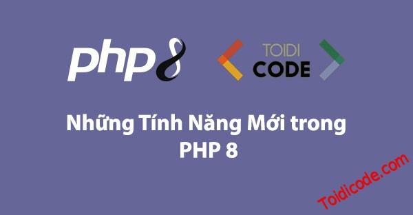 Những tính năng mới trong PHP 8 (phần 2)